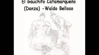 El Gauchito Catamarqueño (Danza) - Waldo Belloso y su Conjunto