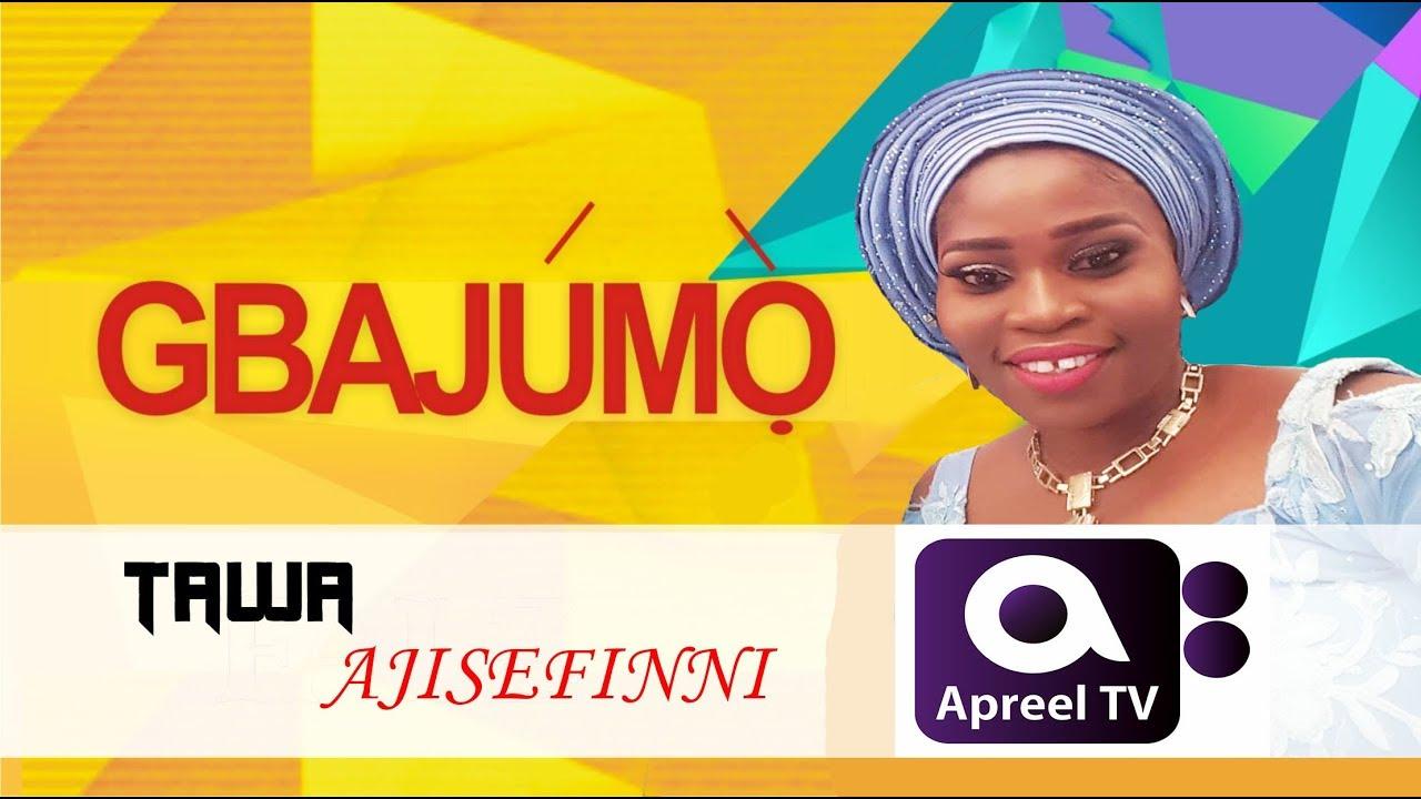 Download TAWA AJISEFINNI on GbajumoTV