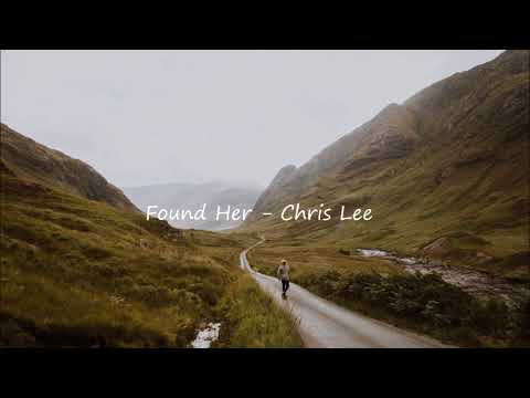 Chris Lee - Found Her