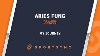 My Journey Aries Fung | 馮冠鳴