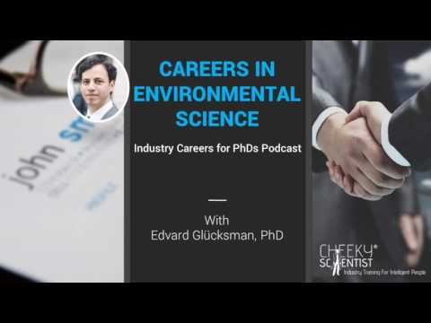Industry Careers For PhDs Podcast Episode 12: Careers in Environmental Science w Edvard Glücksman