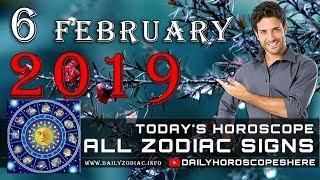 Daily Horoscope February 6, 2019 for Zodiac Signs