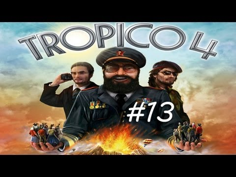 """Tropico 4 re-attempt #13 - """"Some people protest?  Some people also get shot!"""" 