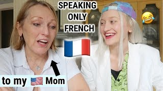 SPEAKING ONLY FRENCH TO MY MOM FOR 24 HOURS! 🇫🇷 (English subtitles)