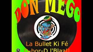 Don Mego - La Bullet Ki Fé D-bor-D L