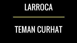 Download Lagu Larocca - Teman Curhat Lirik mp3