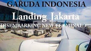 GARUDA INDONESIA LANDING JAKARTA AND DISEMBARKING NEW TERMINAL 3