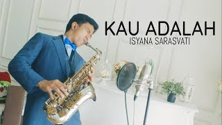 Video Kau Adalah (Isyana Sarasvati) - saxophone cover by Desmond Amos download MP3, 3GP, MP4, WEBM, AVI, FLV September 2018