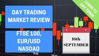 Market Review - FTSE 100, Forex Pair EURUSD and US Index NASDAQ - 16th September