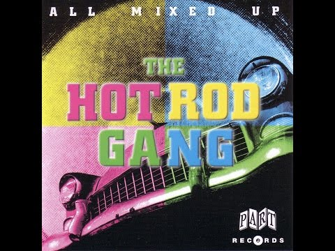 Hot Rod Gang, The - All Mixed Up (Part Records) [Full Album]