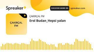 Erol Budan_Hepsi yalan (made with Spreaker)