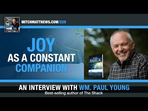 Joy As A Constant Companion: An Interview With William Paul Young