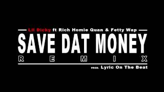 Lil Dicky ft Rich Homie Quan, Fetty Wap - Save Dat Money REMIX (Prod. Lyric On The Beat)