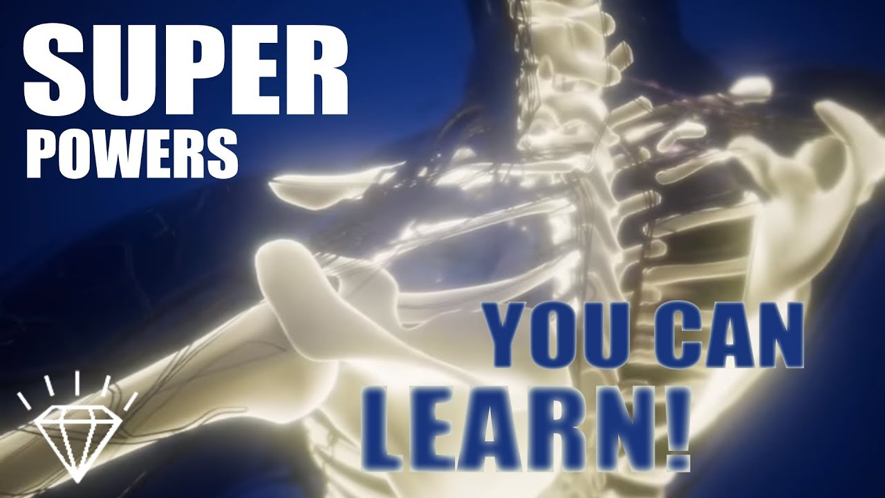 REAL Super Powers You Can LEARN Yourself!