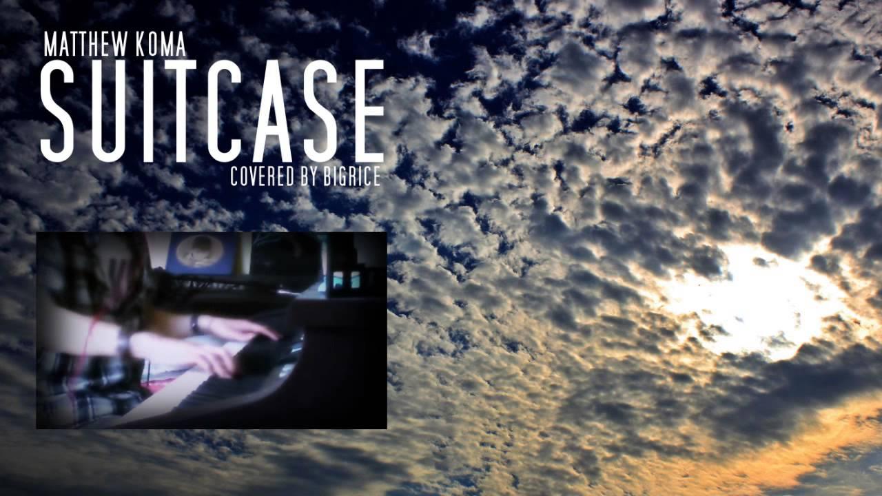 Matthew Koma Suitcase Piano Cover Chords Chordify