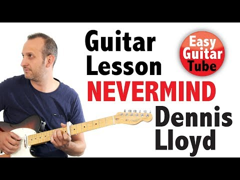 Nevermind - Dennis Lloyd (Guitar Lesson with TABS)