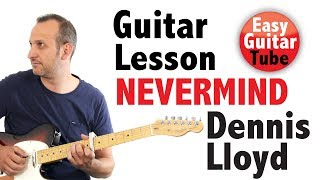 Nevermind - Dennis Lloyd (Guitar Lesson with TABS) Video