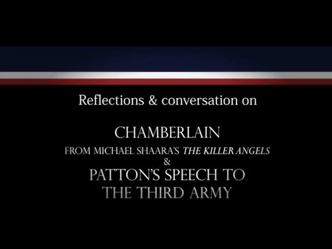 "Courage and Self-Sacrifice: Michael Shaara's ""Chamberlain"" Patton's Speech to the Third Army"