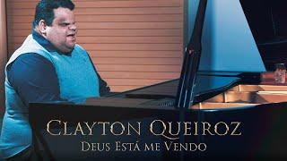 Clayton Queiroz - Deus Esta me Vendo - Clip Oficial