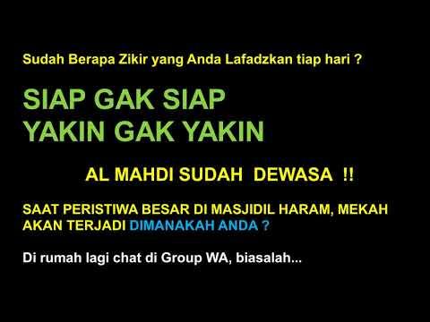 Al Mahdi saat ini sudah DEWASA  !! FAKTA Tunggu Video penayangannya, insya Allah