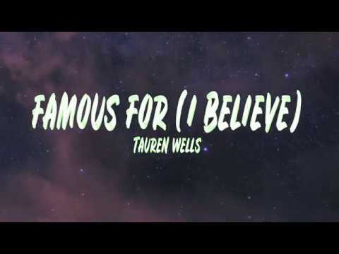 Famous For (I Believe), Tauren Wells