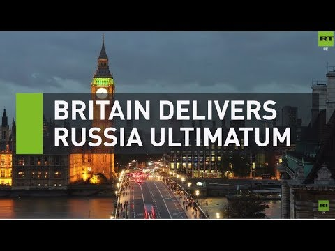 Britain gives Russia ultimatum to explain nerve agent claim