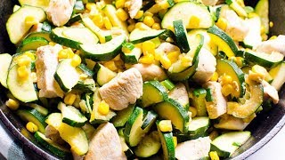 How To Make Chicken Zucchini And Corn | Healthy Weeknight Dinner