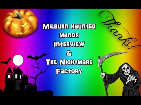 Milburn Manor Interview & The Nightmare Factory