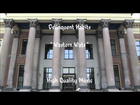 Western Wats - Delinquent Habits (HQ)