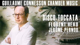 Guillaume Connesson | Disco-Toccata | Florent Héau - Jérôme Pernoo