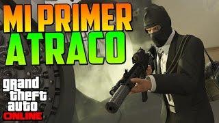 MI PRIMER ATRACO - ATRACOS A BANCOS GTA V ONLINE PS4 - Golpe del Fleeca Parte 1 - GTA 5 Online