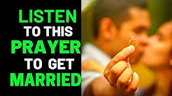 LISTEN TO THIS POWERFUL MIRACLE MARRIAGE PRAYER IF YOU WANT TO GET MARRIED SOON