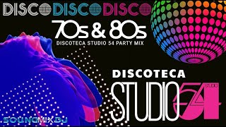70s & 80s DISCO PARTY MIX || DISCOTECA STUDIO 54 || 70s & 80s DISCO GREATEST HITS
