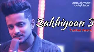 Sakhiyaan 3 | tushar arora |  new panjabi  songs 2019 wraptone
