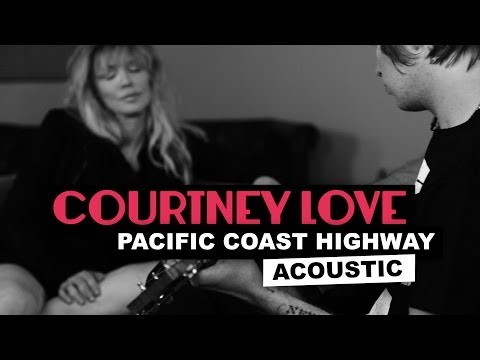 Courtney Love Revisits 'Pacific Coast Highway' Acoustically – Premiere