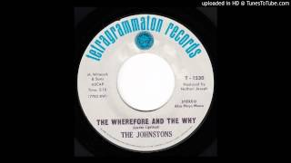 The Johnstons - The Wherefore And The Why