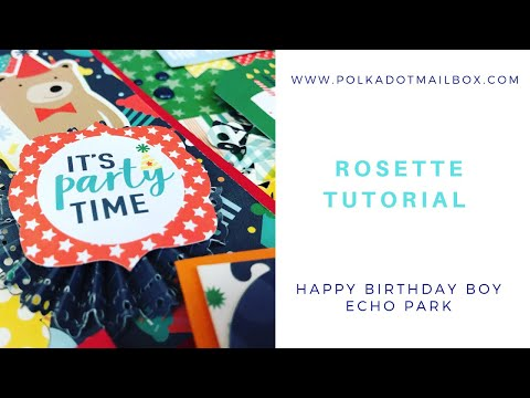 DIY - Rosette Tutorial using Echo Park's  Happy Birthday Boy Collection Kit
