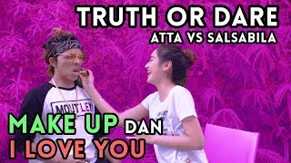 TRUTH or DARE! Make Up dan i love you!? SALSABILA vs ATTA