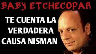 """BABY ETCHECOPAR - LA VERSIÃ""""N DEL CASO NISMAN QUE NADIE DIJO..."""