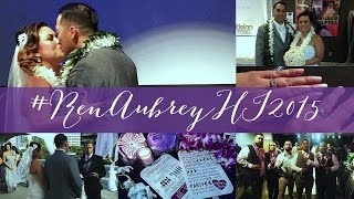 #RenAubreyHI2015 Wedding Day! - August 6, 2015 | fancyplusryan Vlog
