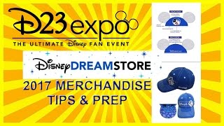 Disney D23 Expo 2017 Planning Part 9: The Dream Store Merchandise, Tips and Prep