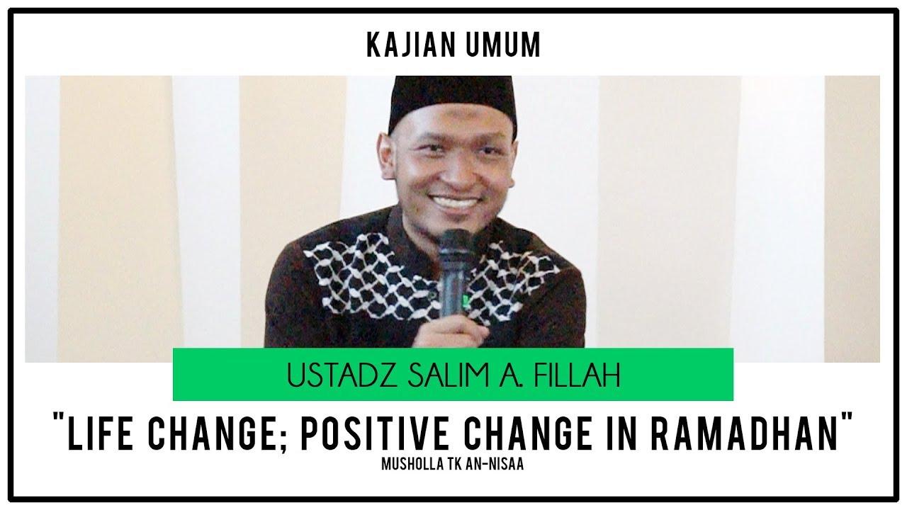 Life change positive change in ramadhan ustadz salim a fillah kajian umum