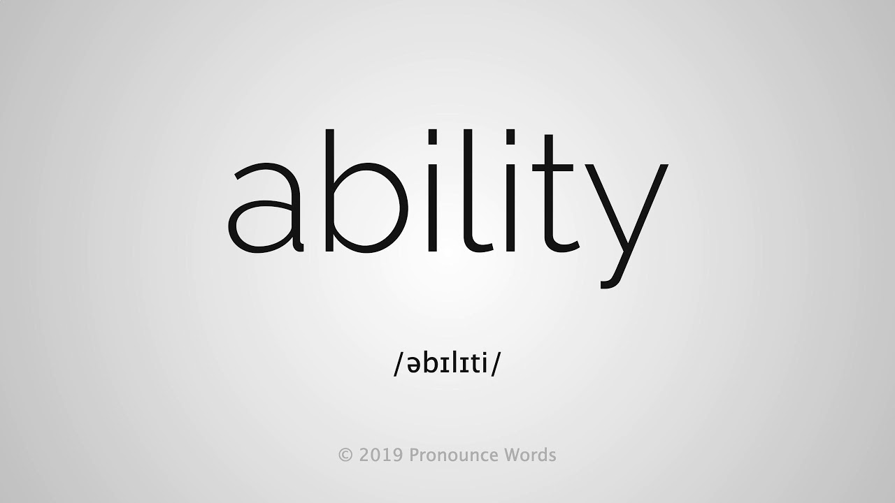 How To Pronounce Ability