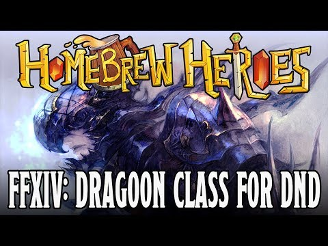 Homebrew Heroes- DND 5e Final Fantasy XIV Guide Part 10 (Dragoon Class)
