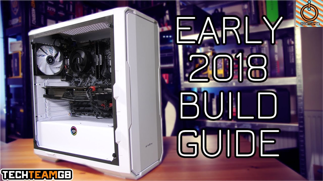 Early 2018 1000 Gaming Pc Build Guide Youtube