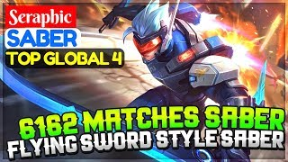 6162 Matches Saber Player, Flying Sword Style Gameplay [ Top Global 4 Saber ] Seraphic Saber Build