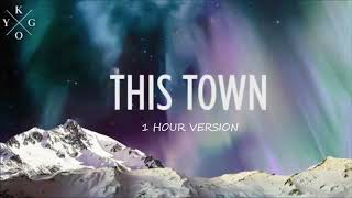 Kygo ft. Sasha Sloan  - This Town (1 HOUR VERSION)
