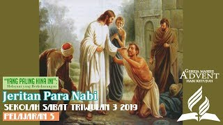 Sekolah Sabat Dewasa Triwulan 3 2019 Pelajaran 5 Jeritan Para Nabi (ASI)
