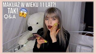 MAKIJAŻ W WIEKU 11 LAT? TAK!! Q&A