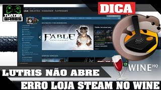 Resolvendo erro da loja da Steam no Wine e o  erro da Steam no Lutris